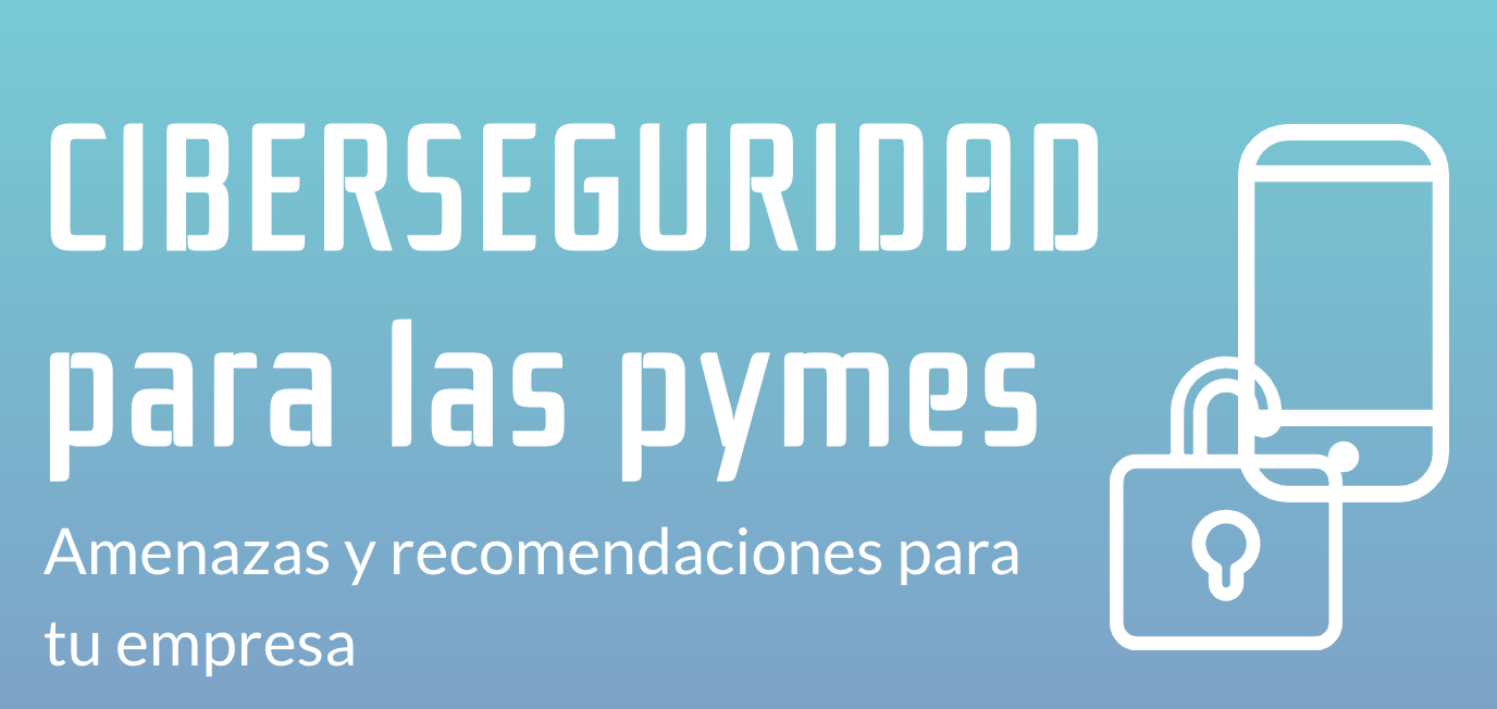 Infografía Ciberseguridad y medidas para las pymes